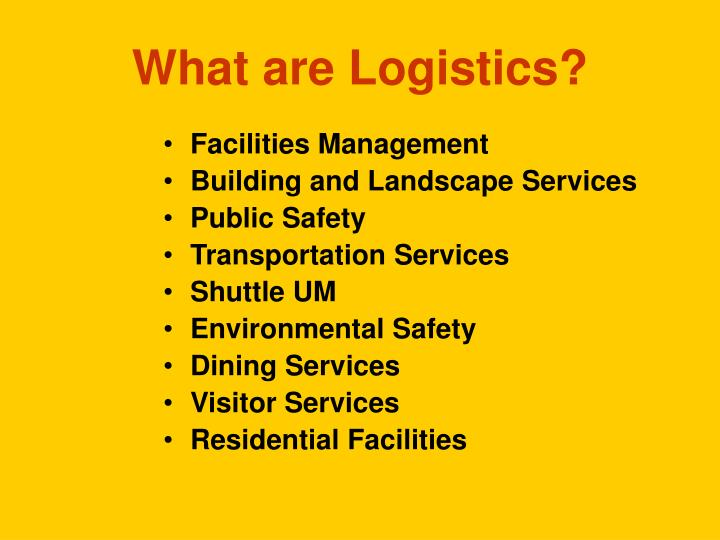 What are logistics