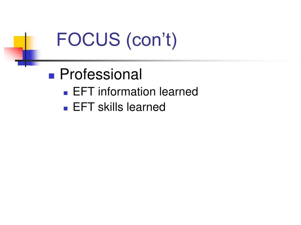 FOCUS (con't)