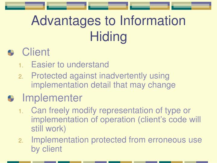 Advantages to Information Hiding