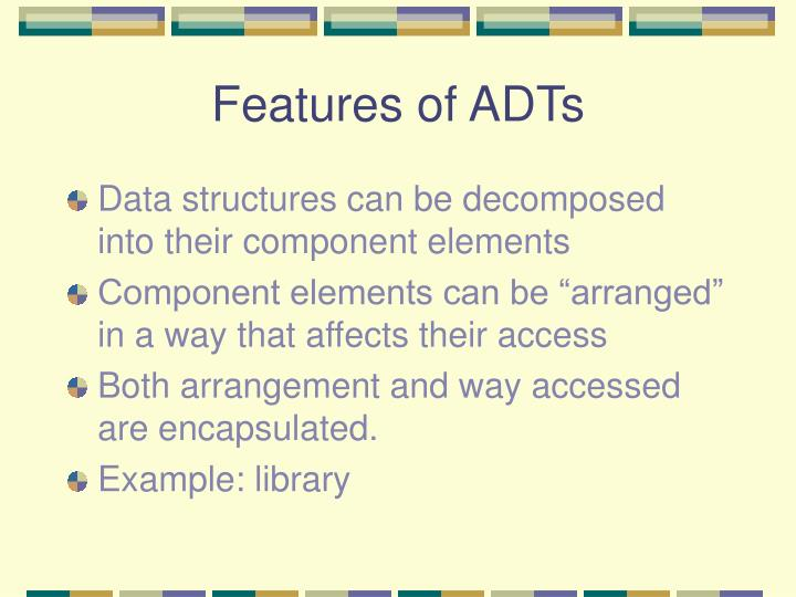 Features of ADTs