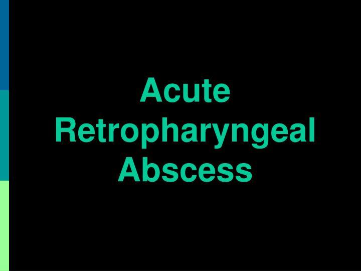 Acute Retropharyngeal Abscess