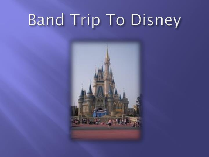 Band Trip To Disney