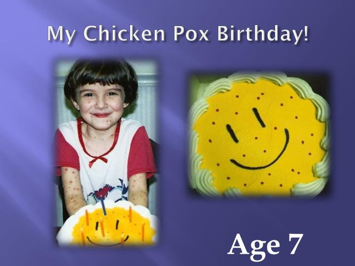 My Chicken Pox Birthday!