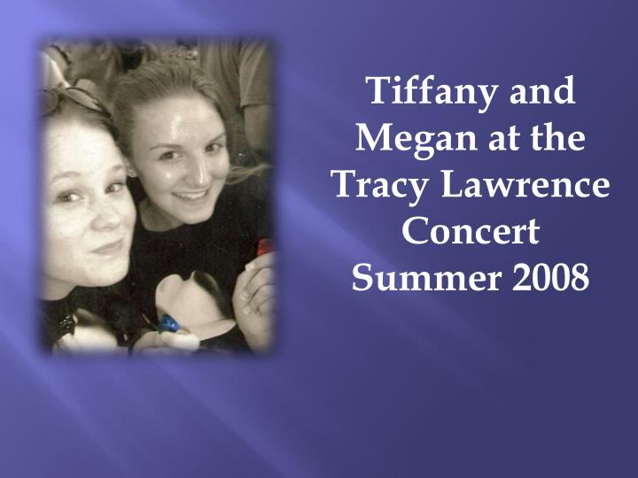 Tiffany and Megan at the Tracy Lawrence Concert