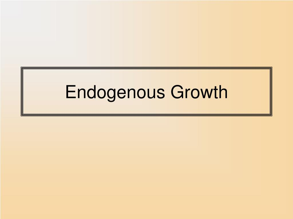 Endogenous Growth