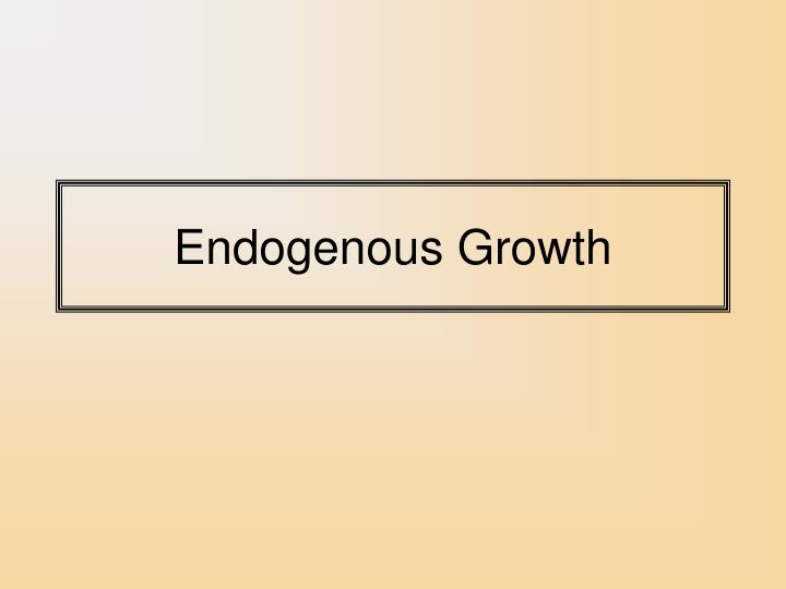 Endogenous growth l.jpg