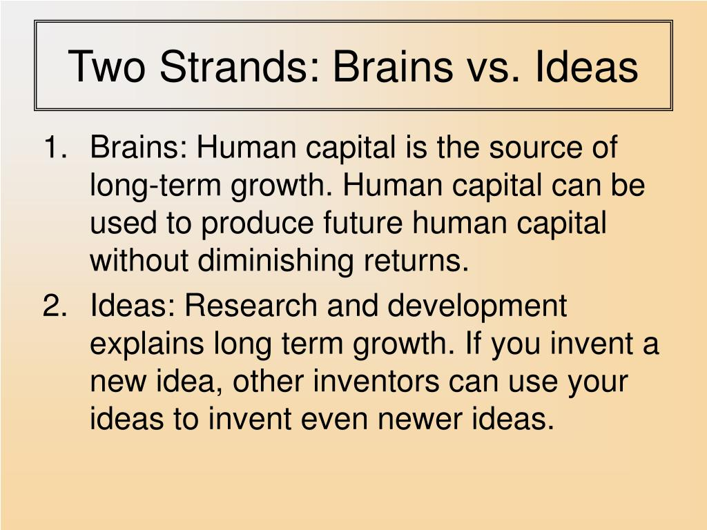 Two Strands: Brains vs. Ideas