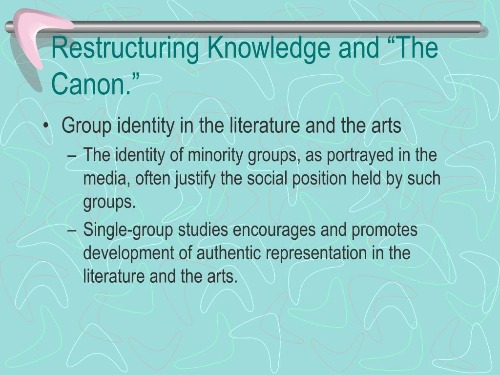 "Restructuring Knowledge and ""The Canon."""