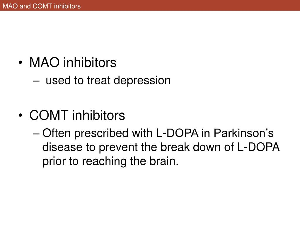 MAO and COMT inhibitors
