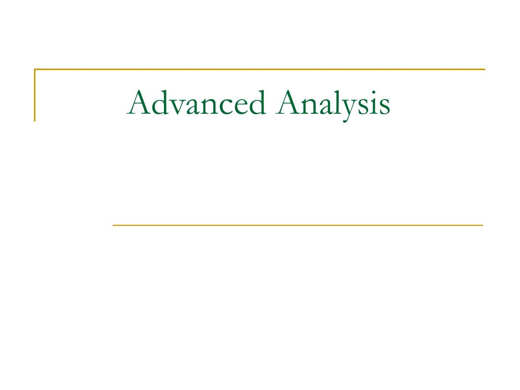 Advanced Analysis