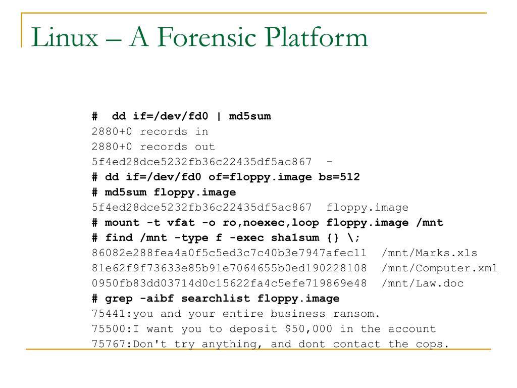 Linux – A Forensic Platform