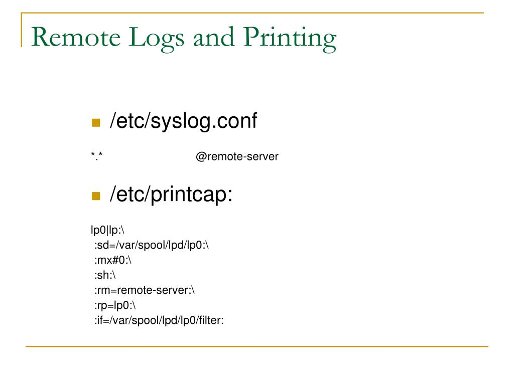 Remote Logs and Printing