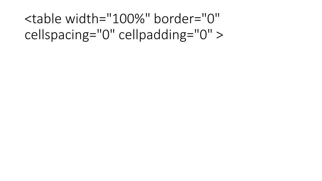 "<table width=""100%"" border=""0"" cellspacing=""0"" cellpadding=""0"" >"