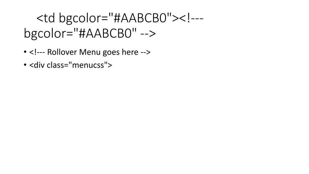 """<td bgcolor=""""#AABCB0""""><!--- bgcolor=""""#AABCB0"""" -->"""