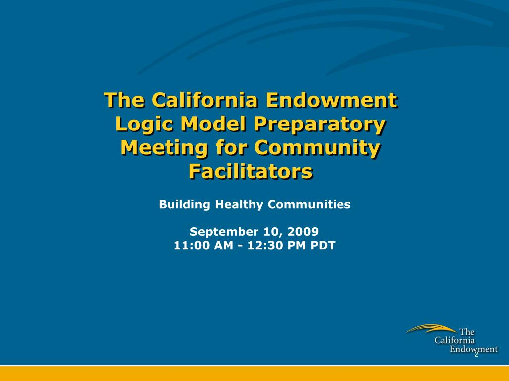 The California Endowment Logic Model Preparatory Meeting for Community Facilitators