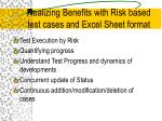 realizing benefits with risk based test cases and excel sheet format
