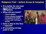 religious trial before annas caiaphas