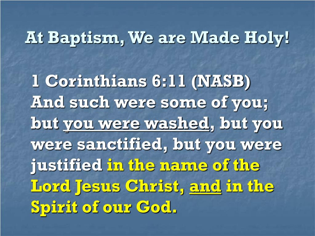 At Baptism, We are Made Holy!
