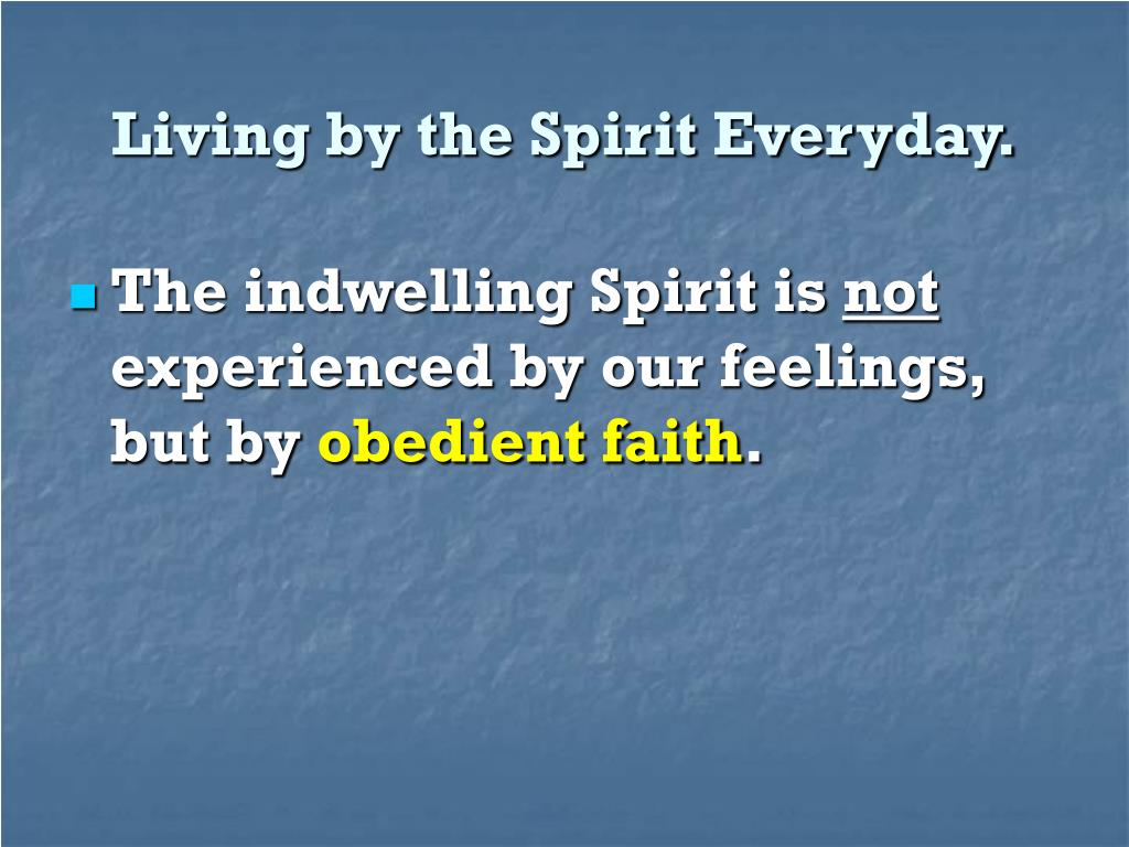 Living by the Spirit Everyday.