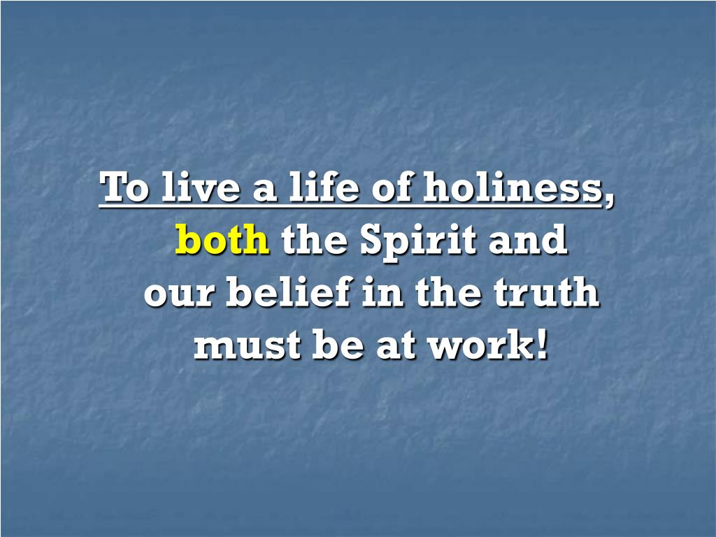 To live a life of holiness