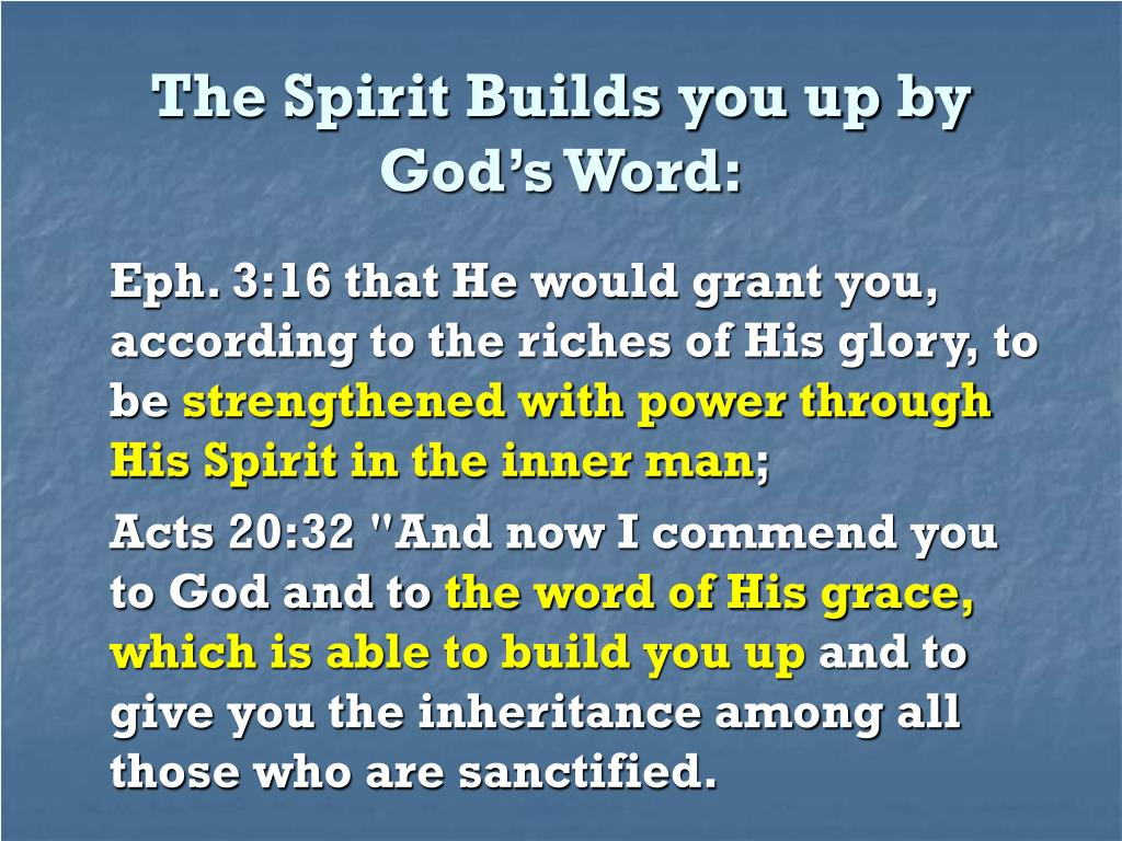 The Spirit Builds you up by God's Word: