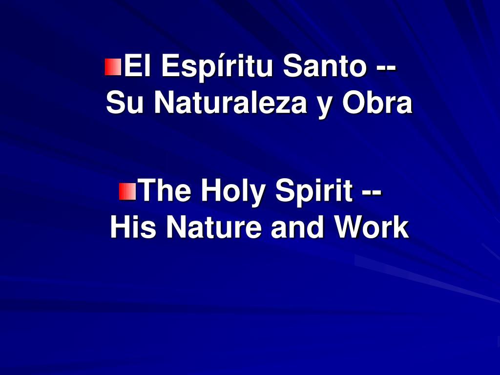 El Espíritu Santo --                      Su Naturaleza y Obra