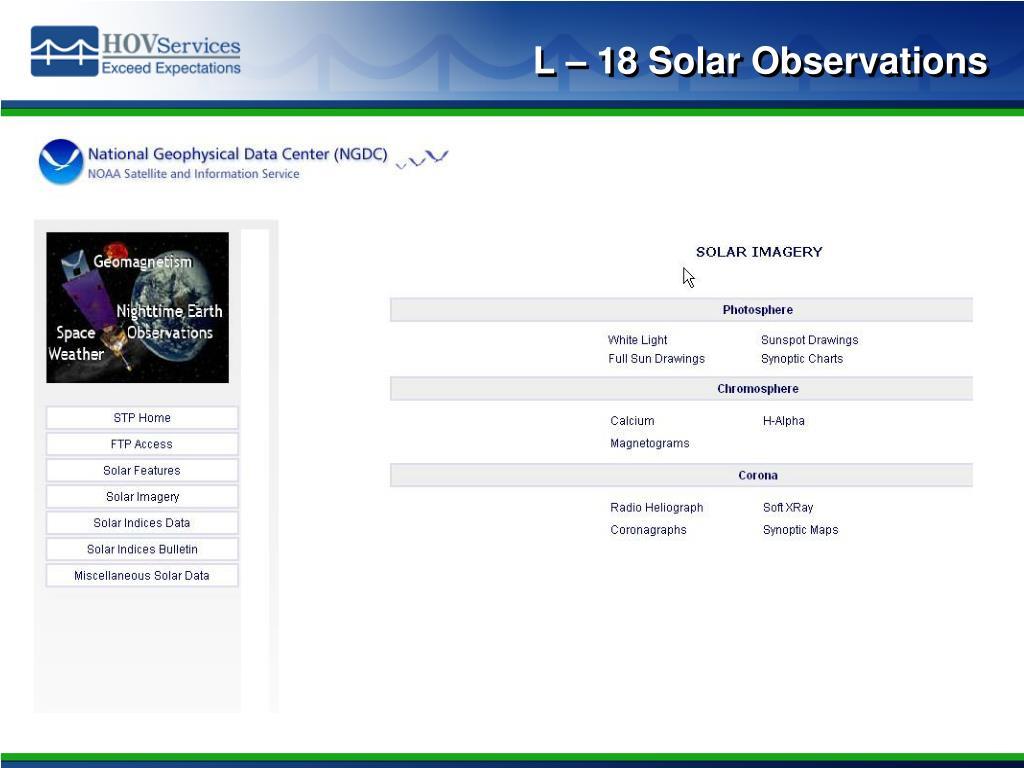 L – 18 Solar Observations
