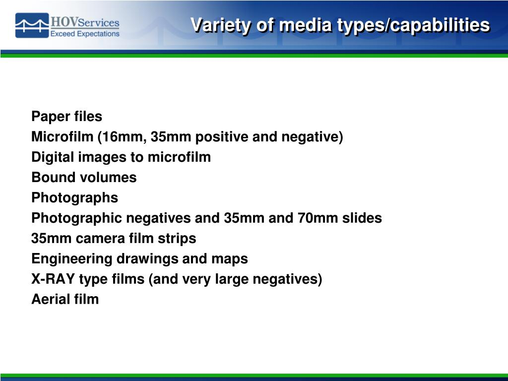 Variety of media types/capabilities