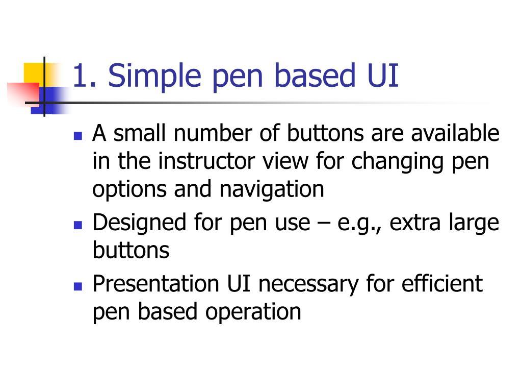 1. Simple pen based UI