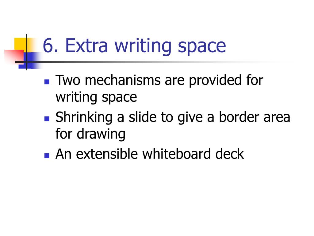 6. Extra writing space