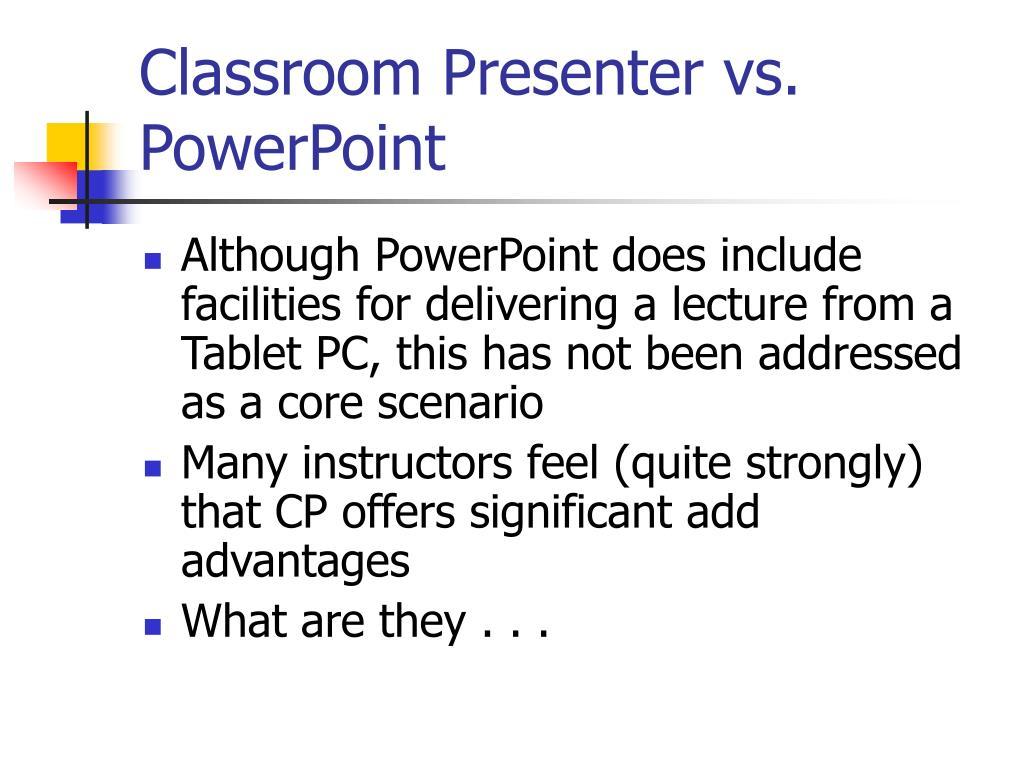 Classroom Presenter vs. PowerPoint