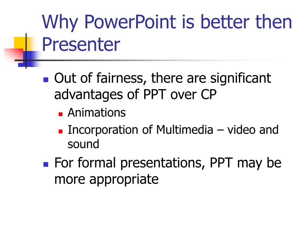Why PowerPoint is better then Presenter