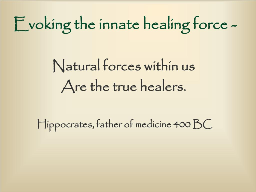 Evoking the innate healing force -