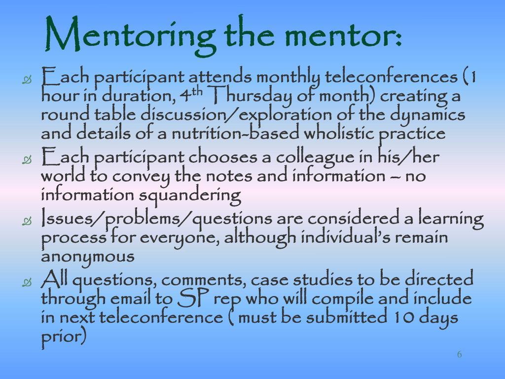 Mentoring the mentor: