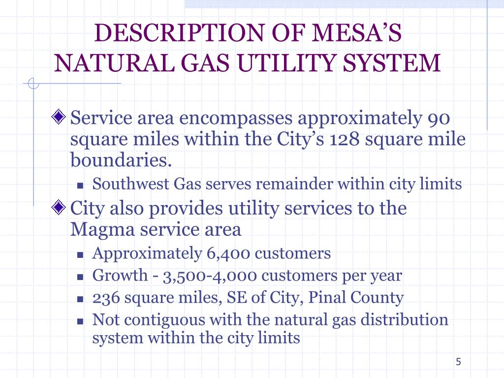 DESCRIPTION OF MESA'S NATURAL GAS UTILITY SYSTEM