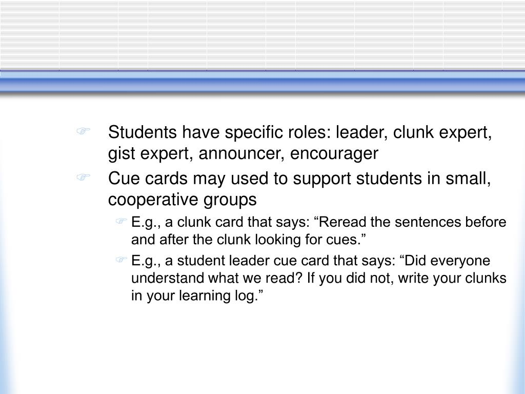 Students have specific roles: leader, clunk expert, gist expert, announcer, encourager