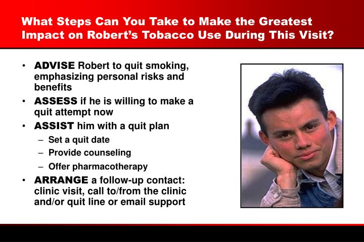 What Steps Can You Take to Make the Greatest Impact on Robert's Tobacco Use During This Visit?