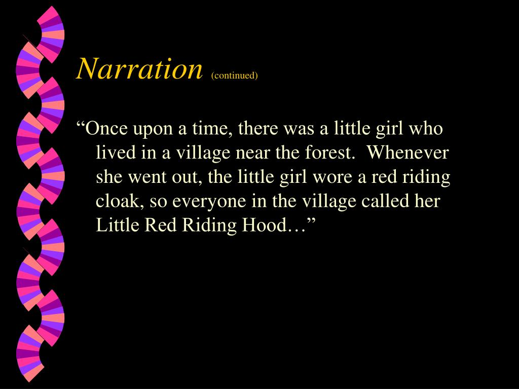 narration description Examples of narration can give you some insight into the literary style.