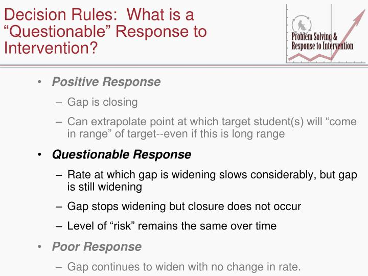"Decision Rules:  What is a ""Questionable"" Response to Intervention?"