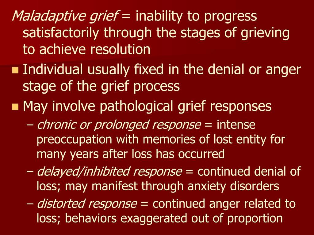Maladaptive grief