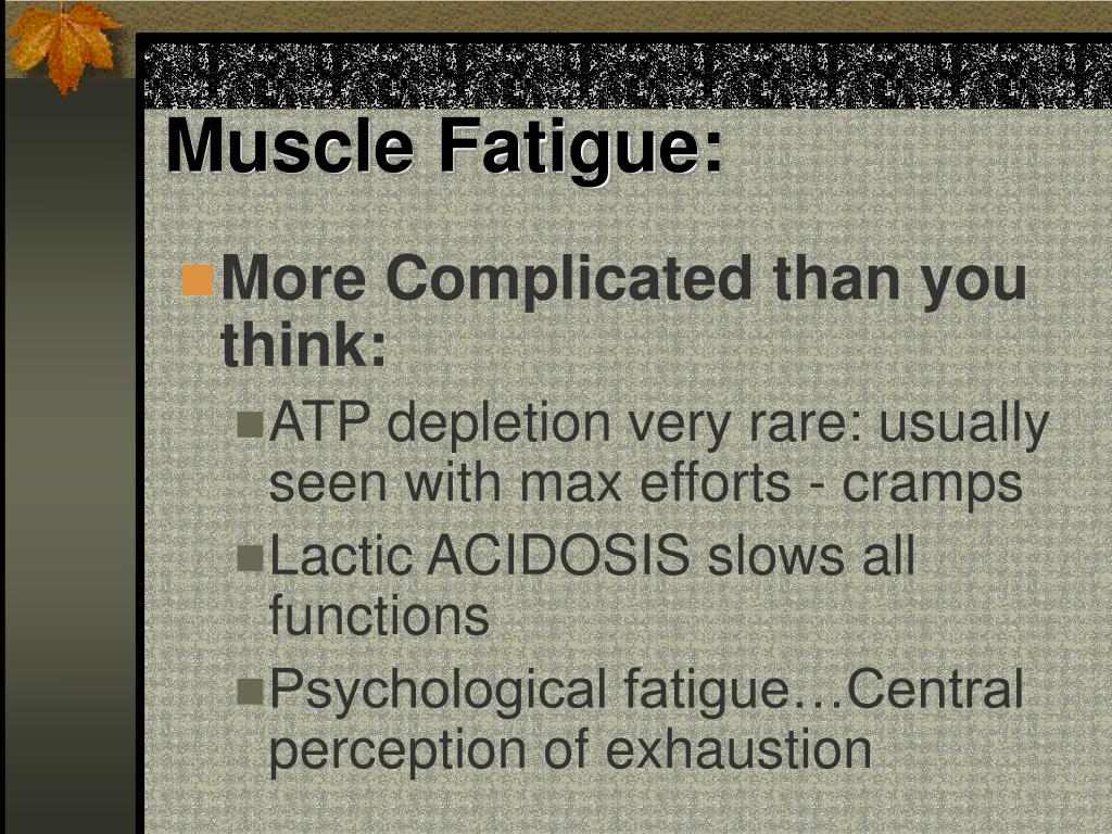 Muscle Fatigue: