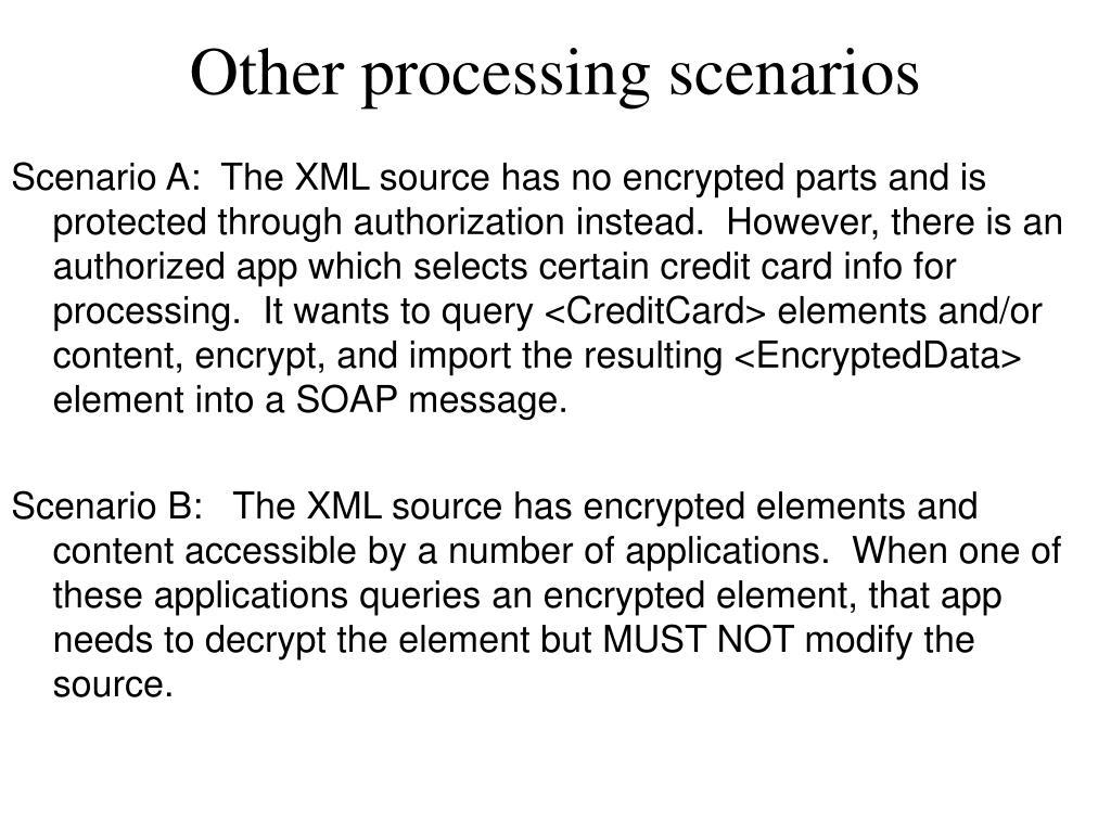 Other processing scenarios