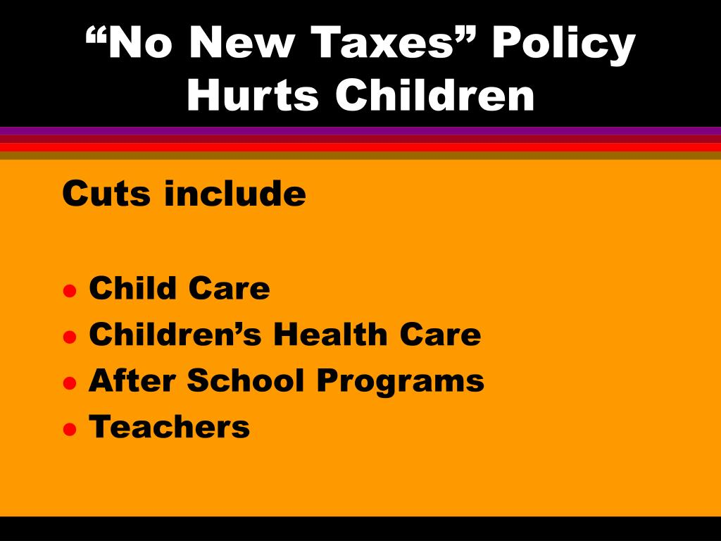 """""""No New Taxes"""" Policy Hurts Children"""