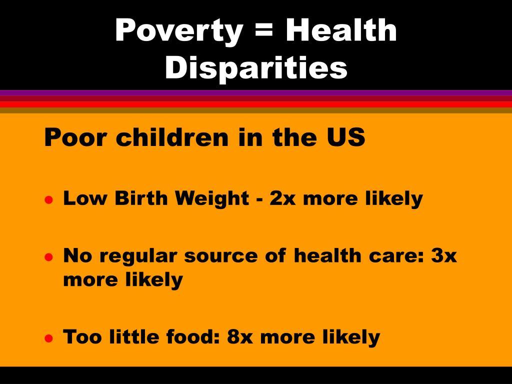 Poverty = Health Disparities
