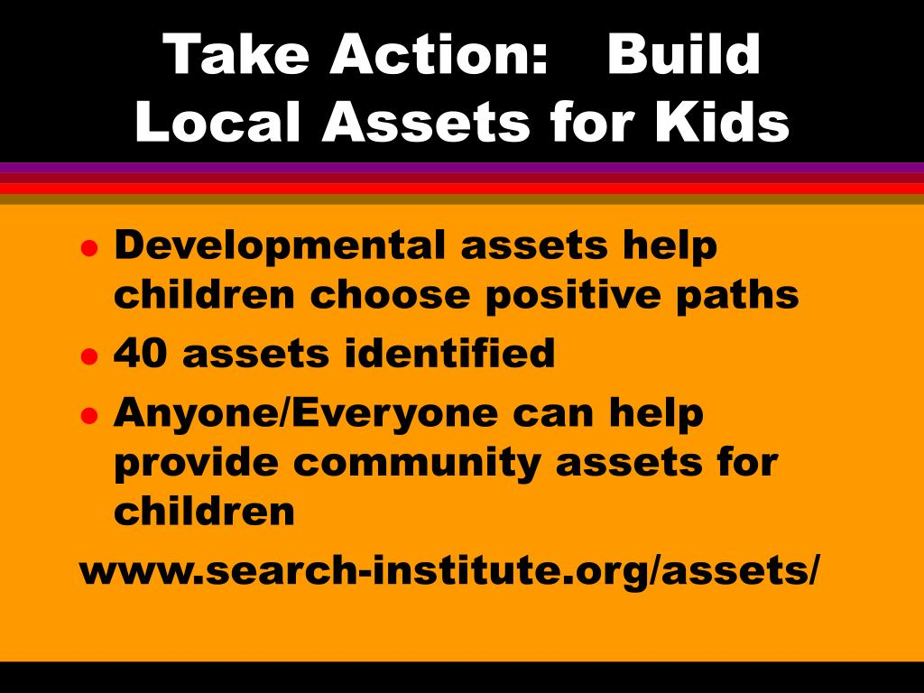 Take Action:   Build Local Assets for Kids