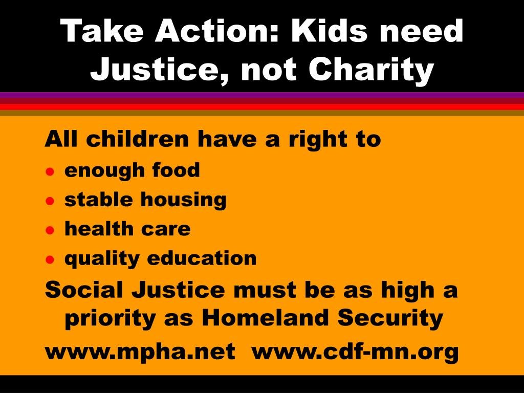 Take Action: Kids need Justice, not Charity