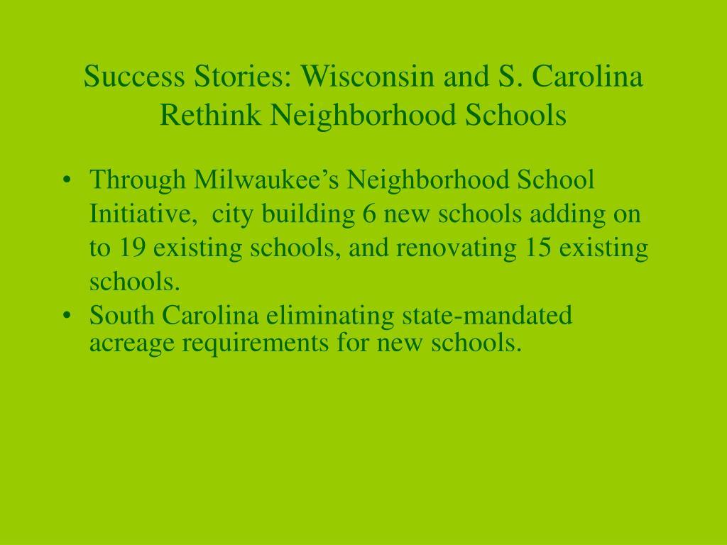Success Stories: Wisconsin and S. Carolina Rethink Neighborhood Schools