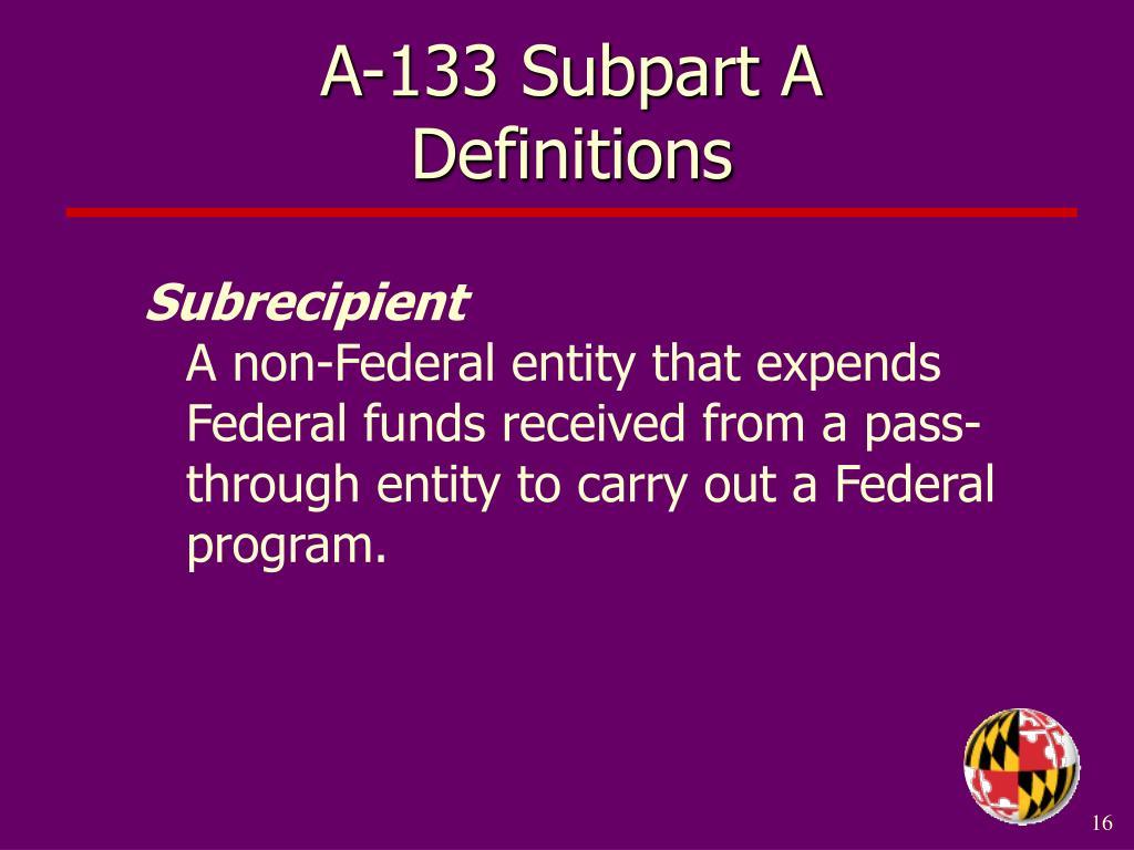 A-133 Subpart A