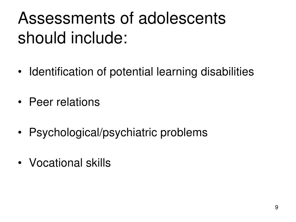 Assessments of adolescents should include: