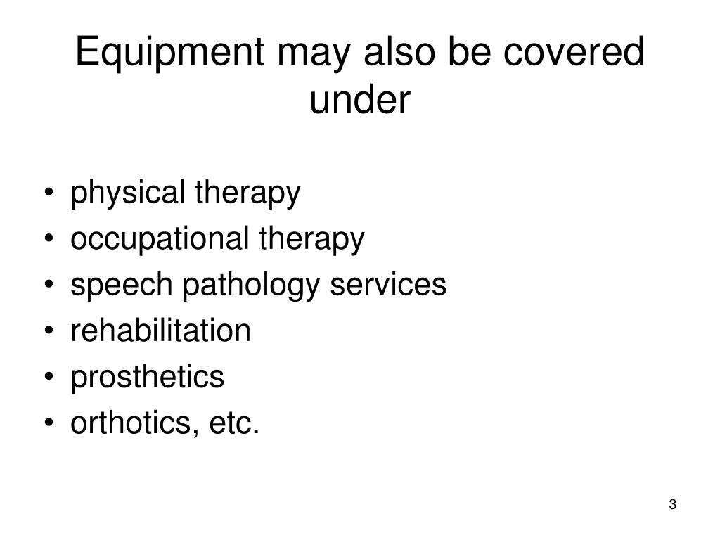 Equipment may also be covered under